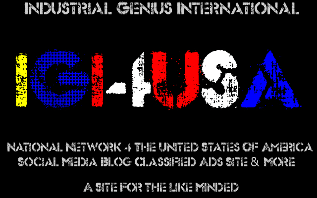 Industrial Genius International i G i A Site 4 The Like Minded Free Join Social Media Network Classified Ads News Site The Firm @@@ - !!! - ### - <<<